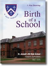 BIRTH OF A SCHOOL St Josephs High School Newport - APECS Press